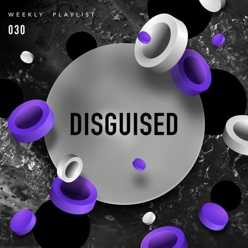DISGUISED Weekly - 030