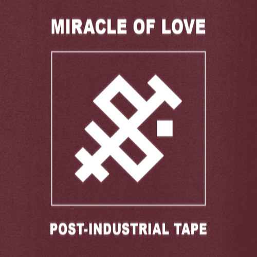 Miracle of Love presents: the Post-Industrial Tape by zenevloed