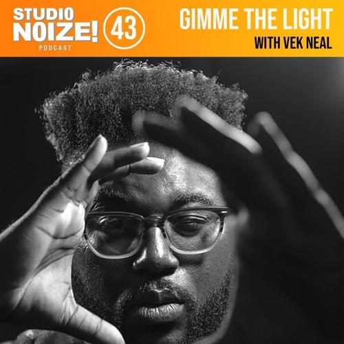 Gimme the Light w/ Vek Neal