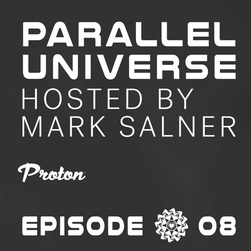 Parallel Universe - Episode 08 - Proton Radio