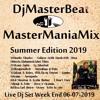 MasterManiaMix Summer Edition 2019 Week End 06 - 07 - 2019 Mixed By Dj MasterBeat