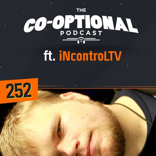 The Co-Optional Podcast Ep. 252 ft. iNcontroLTV