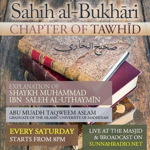 87 - Book of Tawheed - Sahih al-Bukhari - Abu Muadh Taqweem | Manchester