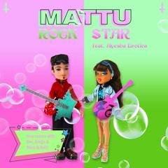Mattu - Rock Star (feat. Ayesha Erotica)
