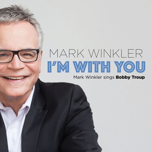 I'm With You: Mark Winkler Sings ABobby Troup