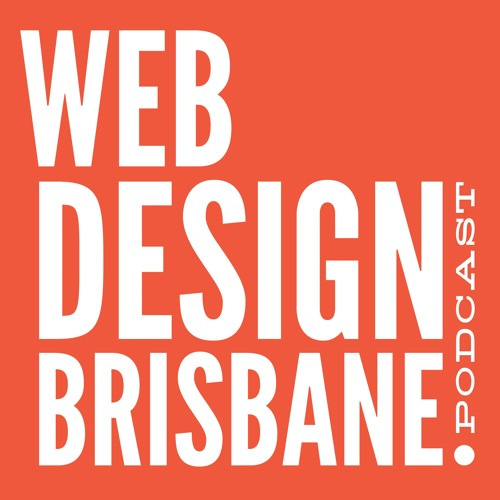 Web Design Brisbane Podcast