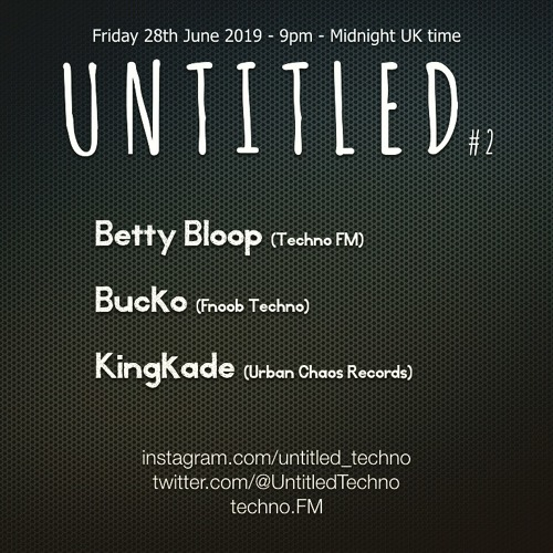 Betty Bloop - Untitled (Techno) Radio #02 Live! on Techno.FM June 2019