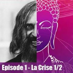 L'Eveil ou la Folie - Episode 1 - La Crise 1/2