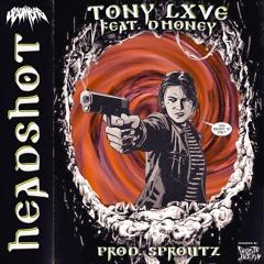 TONY LXVE - HEADSHOT (FEAT. D' MONEY)(PROD. SPROUTZ)(SCUMBAG EXCLUSIVE)