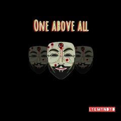 One Above All (Prod. by LYKMYNDYD)
