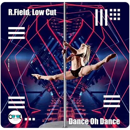 R.Field, Low Cut - Dance Oh Dance (Original Mix)