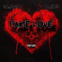 Fake love ft. Tey Blizzo