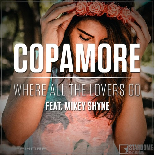 Copamore x Mikey Shyne - Where All The Lovers Go (Future Bass Mix)