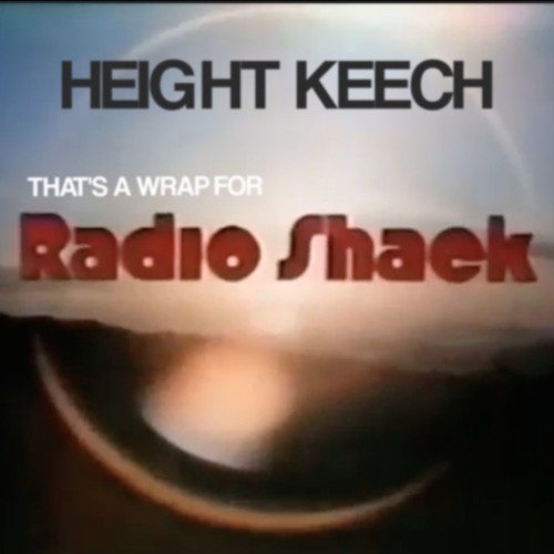 Height Keech - That's A Wrap For Radio Shack