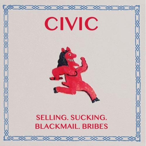 CIVIC - Selling, Sucking, Blackmail, Bribes