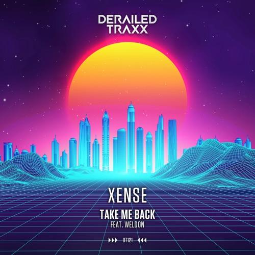 Xense - Take Me Back (feat. Weldon)