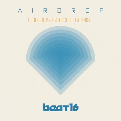 Beat16 - Airdrop (Curious George Remix)