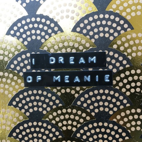 I Dream Of Meanie