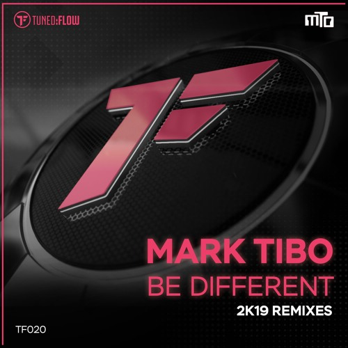 mark Tibo - Be Different (2K19 Remixes