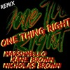 One Thing Right Kane Brown Remix