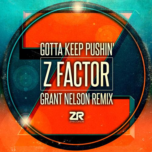Z Factor - Gotta Keep Pushin (Grant Nelson Remix)