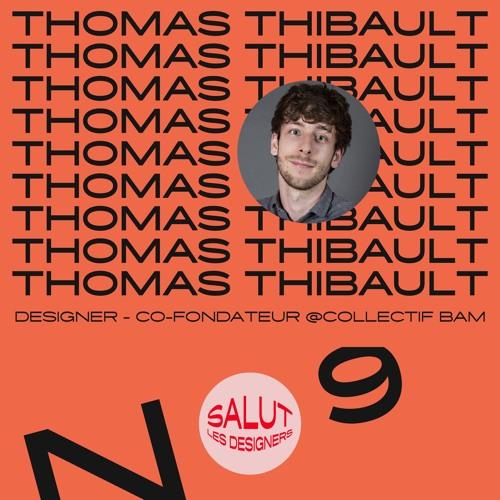 SLD #9 - Thomas Thibaut, designer et co-fondateur du collectif Bam