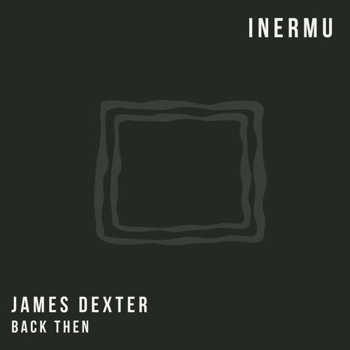 James Dexter - Back Then