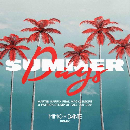 Martin Garrix feat. Macklemore & Patrick Stump - Summer Days (MIMO & Dante Radio Remix)