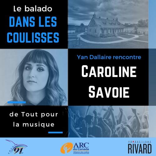 Caroline Savoie dans les coulisses de Tout pour la musique
