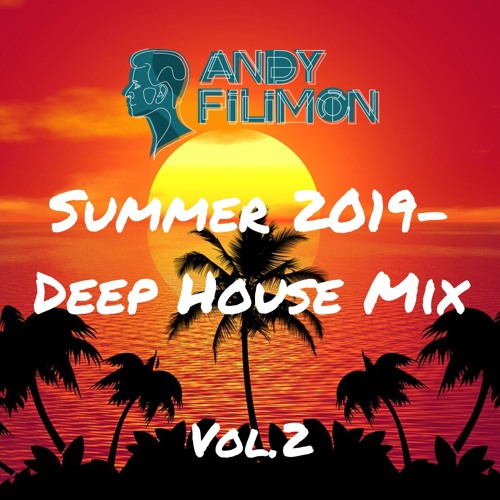 Andy Filimon - Summer 2019 Deep House Mix. Vol.2