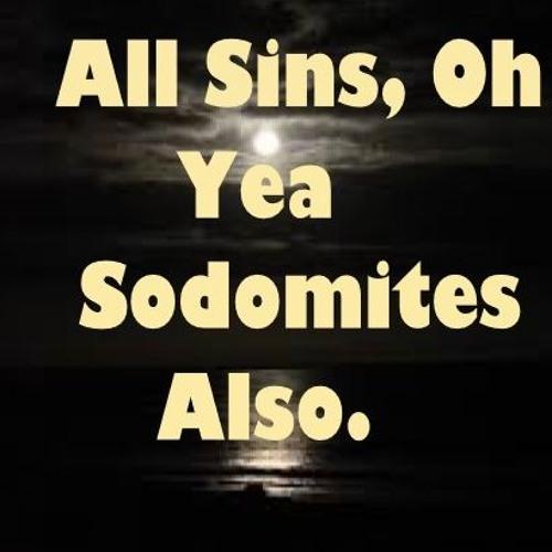 All Sins Oh Yea Sodomites Also