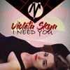 Violeta Skya - I Need You (Marc Valley Radio Edit)