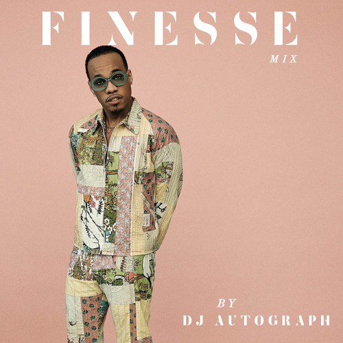 Finesse - Mixed By DJ Autograph