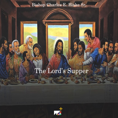 Bishop Charles E. Blake Sr. | The Lord's Supper