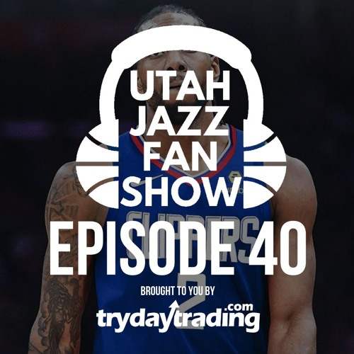 Ep 40 | NBA Free Agency madness and how it will help and/or hurt the Utah Jazz
