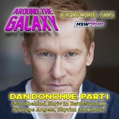 Episode 19 - Dan Donohue, Part 1