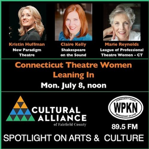 Spotlight On Arts & Culture | July 8, 2019 | Connecticut Theatre Women Leaning In
