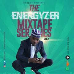 The Energyzer Mix Series Vol 2 ft. Burna Boy Anybody, Naira Marley Soapy, Burna Boy Killin Dem