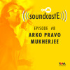 Ep. 08: 9XM SoundcastE with Arko Pravo Mukherjee