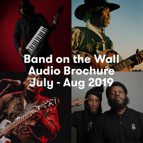 Band on the Wall Audio Brochure July - Aug 2019