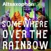 Somewhere Over The Rainbow Alt Saxophone - Tutorial Altsaxophon - Wizard of Oz