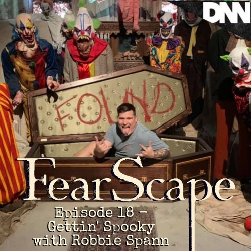 FearScape 18. Gettin' Spooky With Robbie Spann