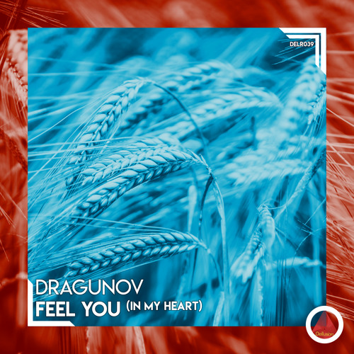 Feel You (In My Heart) - Original Mix [OUT NOW]