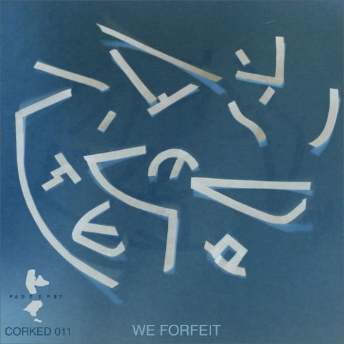 WE FORFEIT (Mix 8) :: Timix for Passerby (Corked 11)
