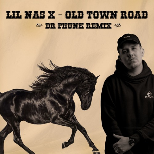 Lil Nas X - Old Town Road (Dr Phunk Remix)