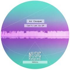 MRR051 - AJ Couque - Can't Let Go EP