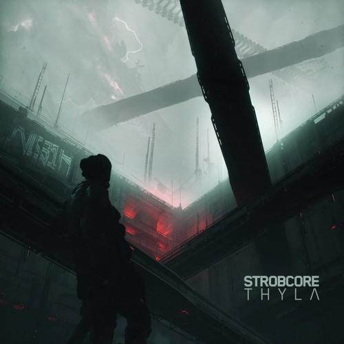 Strobcore - Thyla [EP] 2019