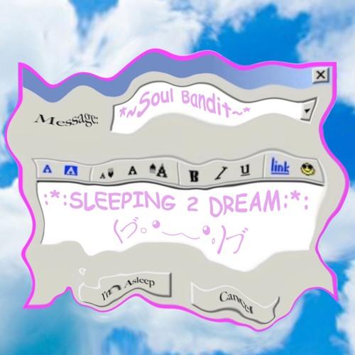 Sleeping 2 Dream