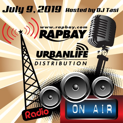 Rapbay Urbanlife (2 Tight Radio) July 9, 2019 Hosted by DJ Tasi by