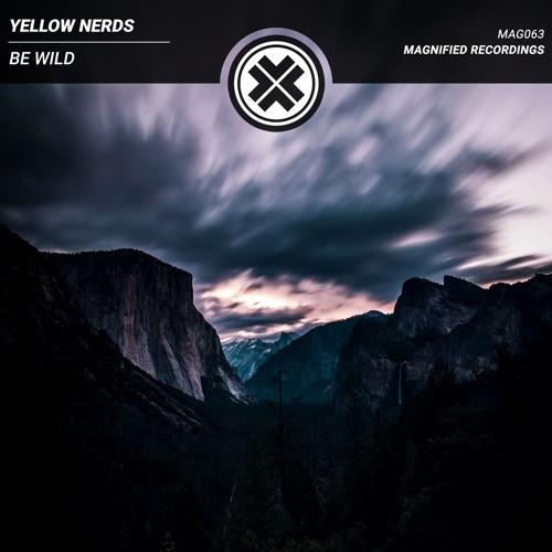 YELLOW NERDS - Be Wild